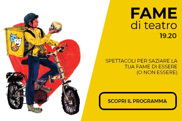 spettacoli di teatro-stagione 19-20 Fucina Culturale Machiavelli #Fame di teatro